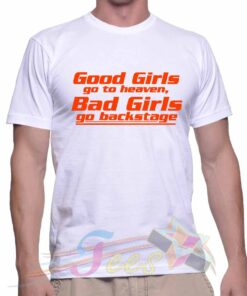 Best T Shirt Good Girls Go To Heaven Unisex On Sale